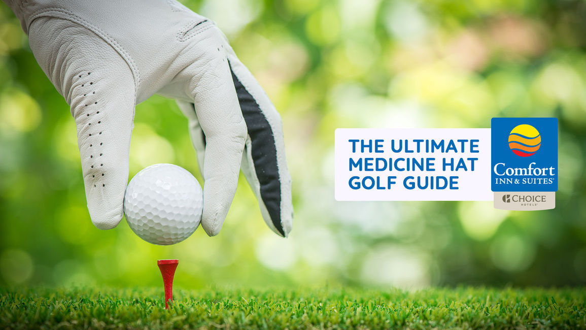 The Ultimate Medicine Hat Golf Guide